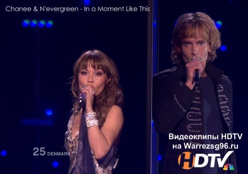 Клип (Live) Chanee & N'evergreen - In a Moment Like This HD 1280x720p (Denmark) (Eurovision 2010)
