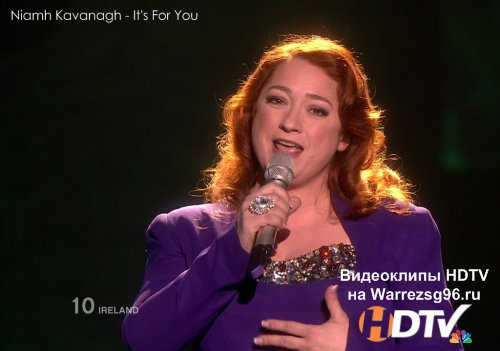 Клип (Live) Niamh Kavanagh - It's For You HD 1280x720p (Ireland) (Eurovision 2010)
