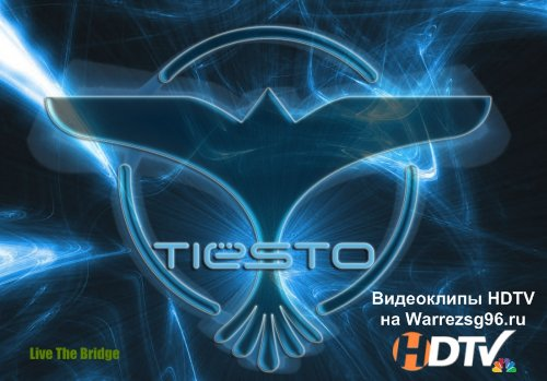 Концерт Tiesto - Performance HD 1280x720p (The Bridge)