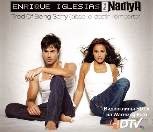 Клип (Live) Enrique Iglesias feat. Nadiya - Tired of Being Sorry HD 1280x720p (Live at Les Disques D'Or)