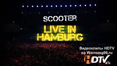 Концерт Scooter - Live in Hamburg HD 1280x720p