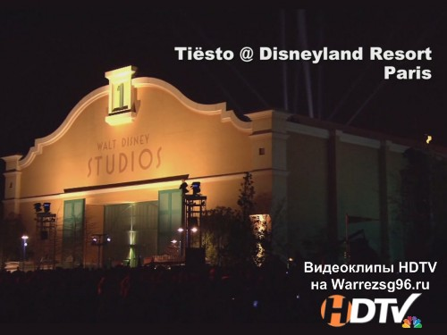 Концерт Dj Tiesto - Live at Disneyland Resort Paris HD 1280x720