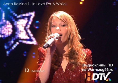 Клип (Live) 13 Anna Rossinelli - In Love For A While HD 1280x720p (Eurovision 2011) Switzerland