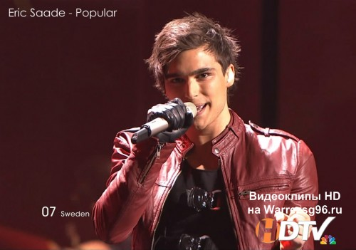 ���� (Live) 07 Eric Saade - Popular HD 1280x720p (Eurovision 2011) Sweden