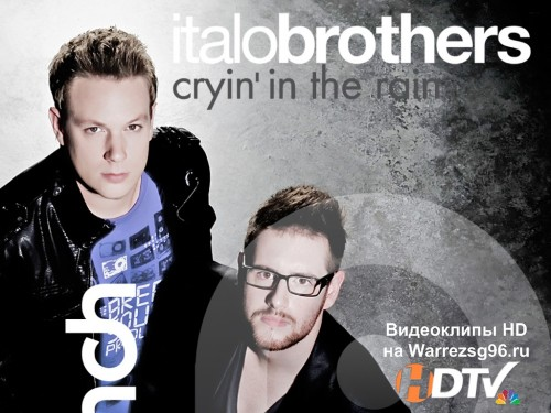 Клип Italobrothers - Cryin In The Rain HD 1280x544