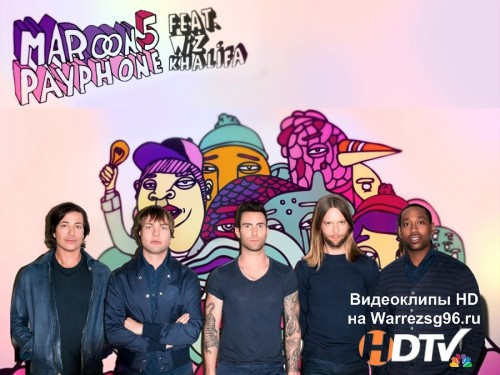 Клип Maroon 5 feat. Wiz Khalifa - Payphone Full HD 1920x1080p