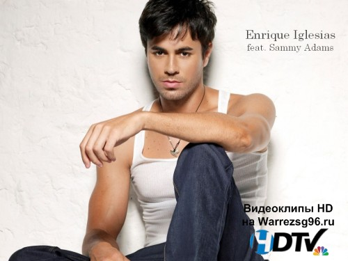 Клип Enrique Iglesias feat. Sammy Adams - Finally Found You Full HD 1920x1080p