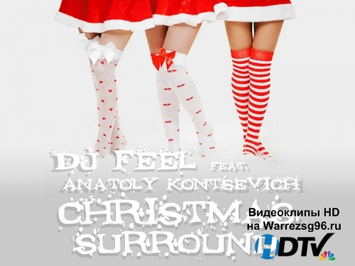 Клип DJ Feel feat. Anatoly Kontsevich - Christmas Surround Full HD 1920x1080p