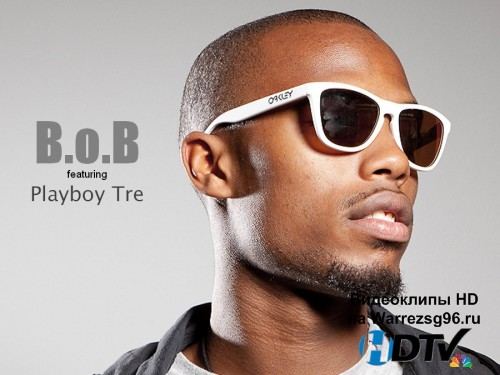 Клип B.o.B feat. Playboy Tre - Just a Sign Full HD 1920x1080p