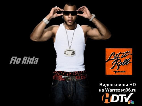 Клип Flo Rida - Let It Roll Full HD 1920x1080p