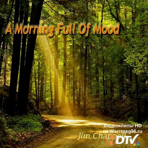 Jim Chappell - A Morning Full of Mood (2011) MP3