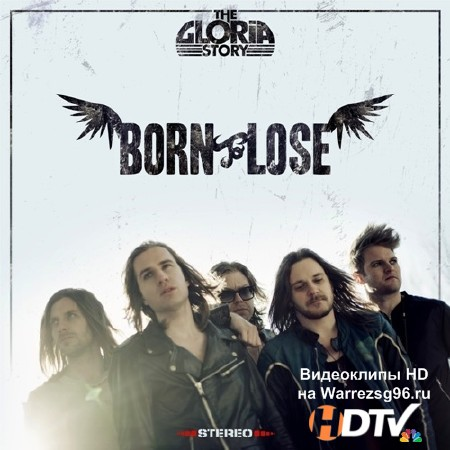 The Gloria Story – Born To Lose (2013) MP3