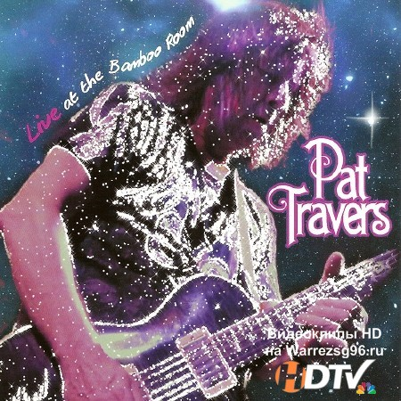 Pat Travers - Live At The Bamboo Room (2013) Lossless