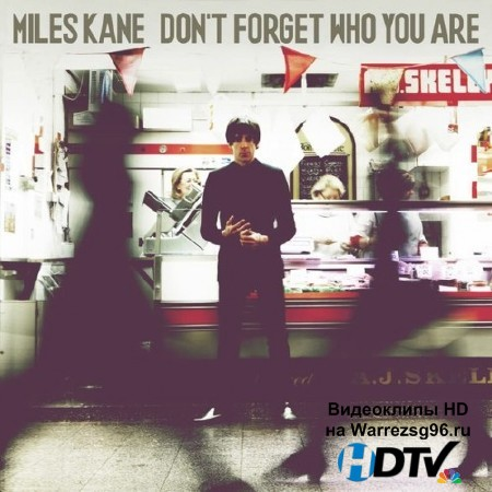 Miles Kane - Don't Forget Who You Are (2013) Lossless