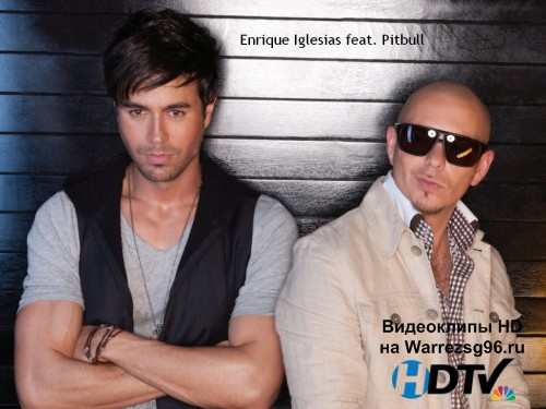 Клип и mp3 Enrique Iglesias feat. Pitbull - I'm A Freak Full HD 1920x1080p