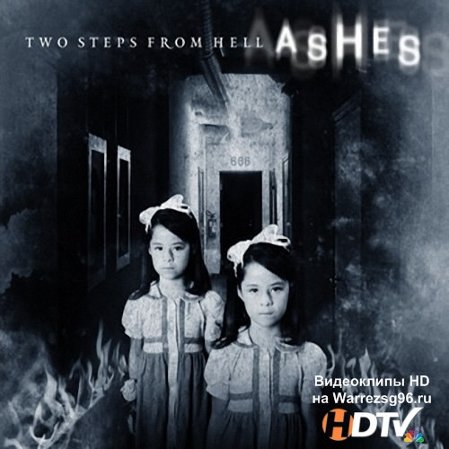 Two Steps From Hell - Ashes (2008) MP3