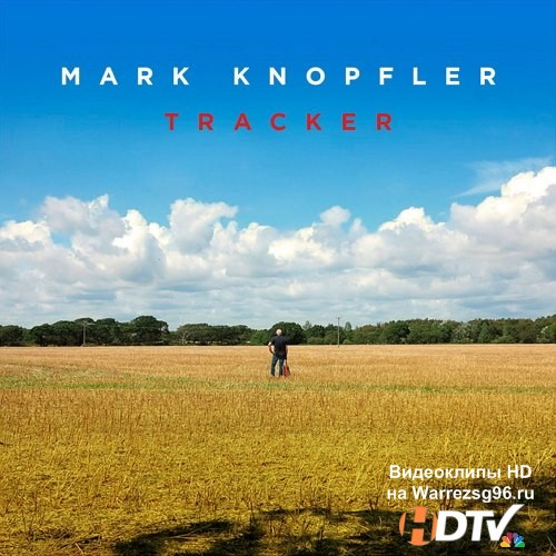 Mark Knopfler - Tracker (Deluxe Edition) (2015) MP3