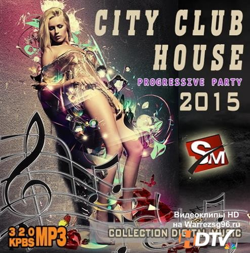 City Club House: Progressive Party (2015) MP3