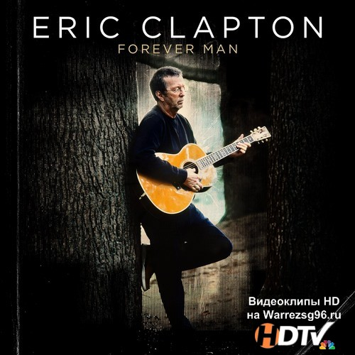 Eric Clapton - Forever Man (2015) MP3