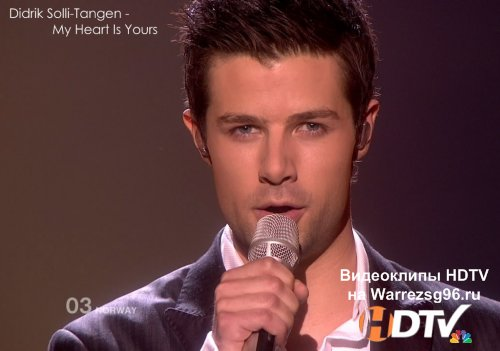 Клип (Live) Didrik Solli-Tangen - My Heart Is Yours HD 1280x720p (Norway) (Eurovision 2010)