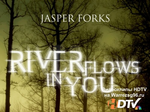 Клип Jasper Forks - River Flows In You HD 1280x720