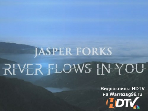 Клип Jasper Forks - River Flows In You Full HD 1920x1080