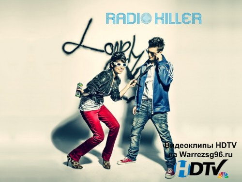 Клип Radio Killer - Lonely Heart HD 1280x720p