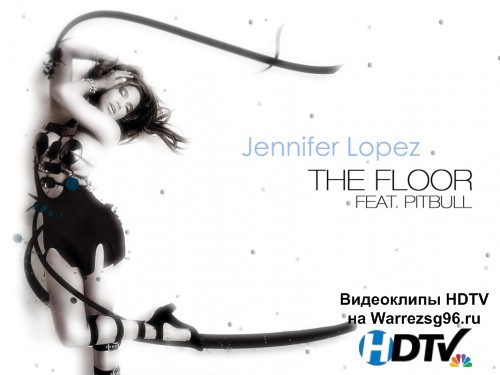 Клип Jennifer Lopez feat. Pitbull - On The Floor Full HD 1920x1080p