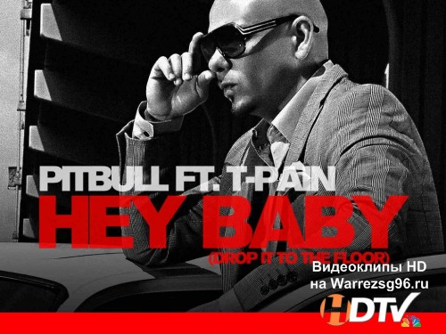 Клип Pitbull feat. T-Pain - Hey Baby HD 1280x720p & Full HD 1920x1080p