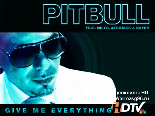 Клип Pitbull feat. Ne-Yo & Afrojack & Nayer - Give Me Everything Full HD 1920x1080p