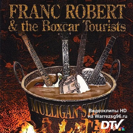Franc Robert & the Boxcar Tourists - Mulligan Stew (2012) MP3