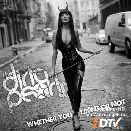 The Dirty Pearls - Whether You Like It Or Not (2012) MP3