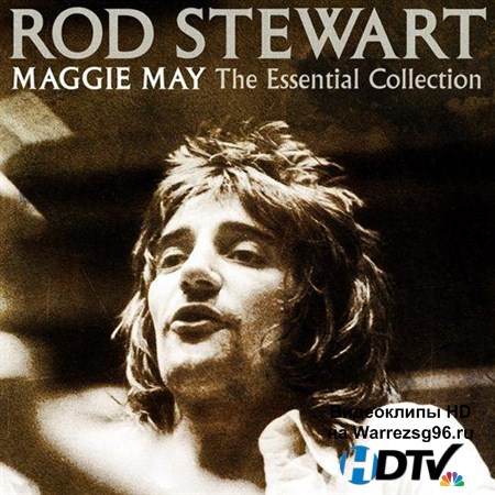 Rod Stewart - Maggie May. The Essential Collection (2012) MP3