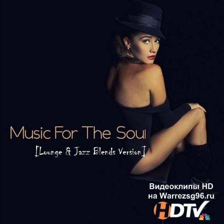 VA - Music For The Soul. Lounge & Jazz Blends Version (2012) MP3