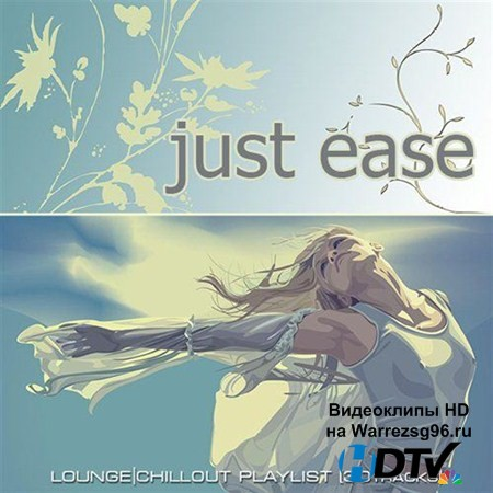 VA - Just Ease. Lounge Chillout Playlist (2012) MP3