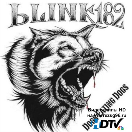 Blink-182 - Dogs Eating Dogs [EP] (2012) MP3