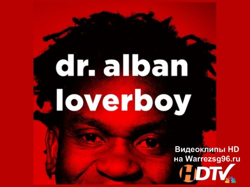 Клип Dr. Alban - Loverboy HD 1280x720p
