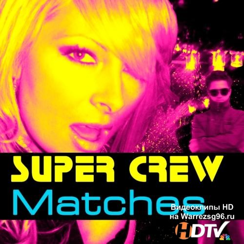 Matches Super Crew (2013) MP3