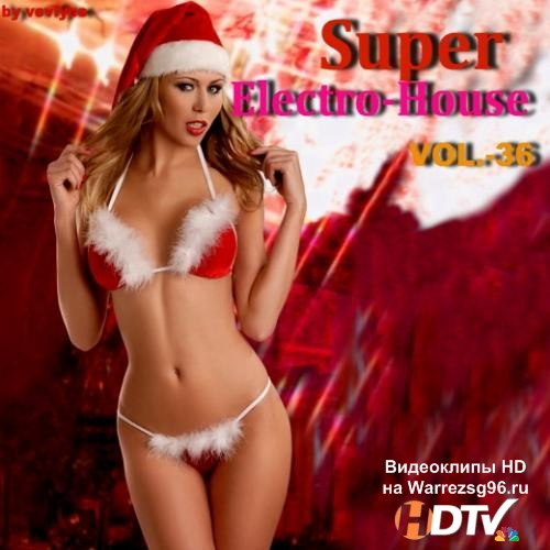 Super Electro-House vol. 36 (2012) MP3