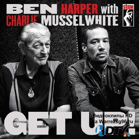 Ben Harper & Charlie Musselwhite - Get Up! (2013) Lossless