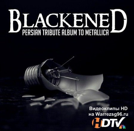 VA - Blackened. The Persian Tribute Album To Metallica (2012) MP3