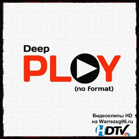 VA - Deep Play. No Format (2013) MP3
