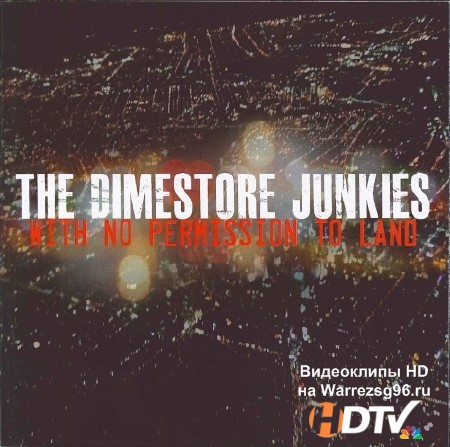The Dimestore Junkies - With No Permission To Land (2013) mp3