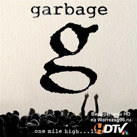 Garbage - One Mile High...Live (2013) MP3