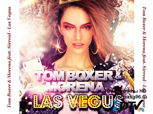 Клип Tom Boxer & Morena feat. Sirreal - Las Vegus Full HD 1920x1080p