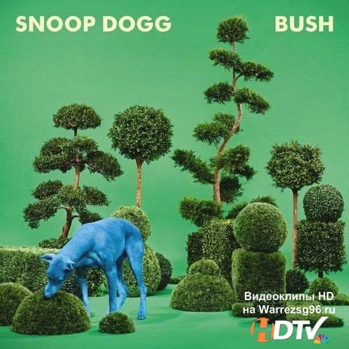 Snoop Dogg - Bush (2015) MP3