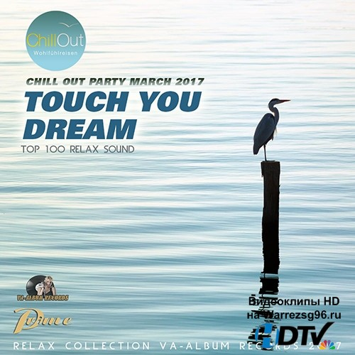 VA -Touch You Dream: Relax Chillout (2017) MP3